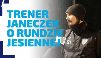 WYWIAD | Trener Janeczek o rundzie jesiennej 2020/21