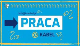 Pracuj dla Kabla - elektryzująca oferta