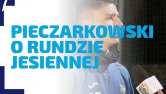 WYWIAD | Jan Pieczarkowski o rundzie jesiennej