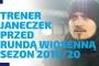 WYWIAD | Trener Janeczek przed rundą wiosenną 2019/20